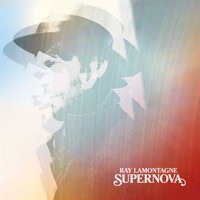 LaMontagne, Ray: Supernova