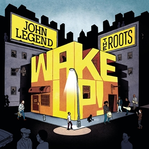 Legend, John & The Roots: Wake Up!