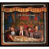Little Willies, The: For The Good Times (CD)