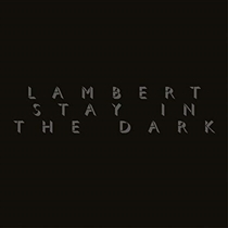 Lambert: Stay In The Dark (Vinyl)