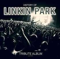 Linkin Park: History Of - Tribute Album (Vinyl)