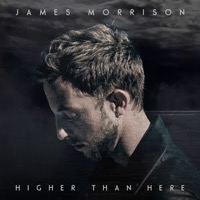 Morrison, James: Higher Than Here