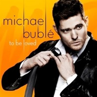 Bublé, Michael: To Be Loved
