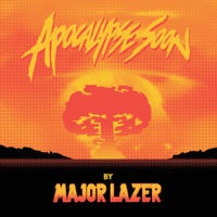 Major Lazer: Apocalypse Soon (Vinyl/CD)