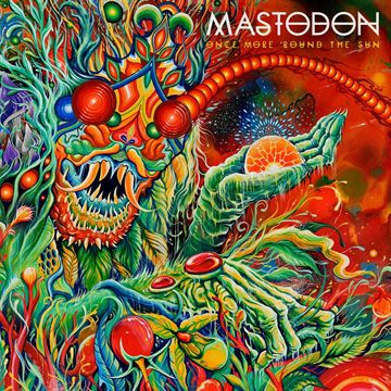 Mastodon: Once More \'Round The Sun