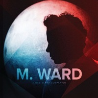 M. Ward: A Wasteland Companion