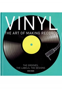 Vinyl - The Art of Making Records (Bog)