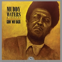 Waters, Muddy & Friends: Goin' Way Back (Vinyl)