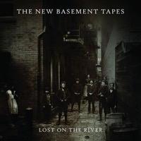 The New Basement Tapes: Lost On The River Dlx.