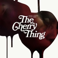 Cherry, Neneh & The Thing: The Cherry Thing