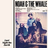 Noah & The Whale: Last Night On Earth