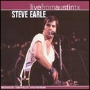 Earle, Steve: Live From Austin , TX