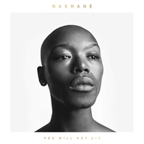 Nakhane: You Will Not Die Dlx. (CD)
