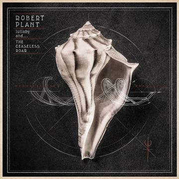 Plant, Robert: Lullaby and... The Ceaseless Roar