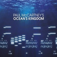 McCartney, Paul: Ocean's Kingdom