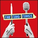 TING TINGS, THE: WE STARTED NOTHING