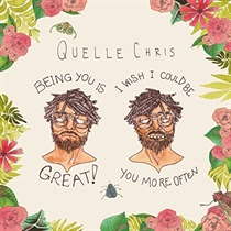 Quelle Chris: Being You Is Great (2xVinyl)