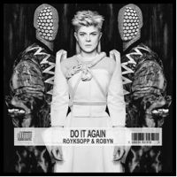 Robyn & Röyksopp: Do It Again