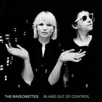 The Raveonettes: In And Out Of Control
