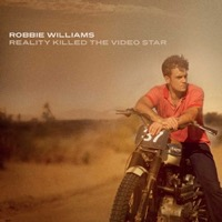 Williams, Robbie: Reality Killed The Video Star