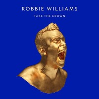 Williams, Robbie: Take The Crown - Roar ver.