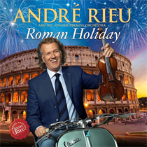 Rieu, Andre: Roman Holiday (CD+DVD)