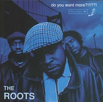 Roots: Do You Want More (CD)