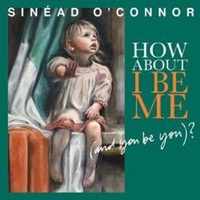 O'Connor, Sinead: How About I Be Me (And You Be You) (Vinyl)