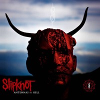 Slipknot: Antennas To Hell