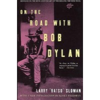 "Sloman, Larry ""Ratso"": On The Road With Bob Dylan"