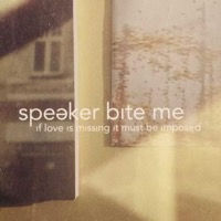 Speaker Bite Me: If Love Is Missing It Must Be Imposed (2xVinyl)