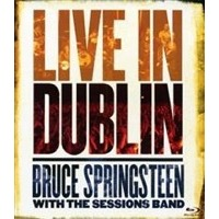Springsteen, Bruce: Live in Dublin with the sessions band (Bluray)