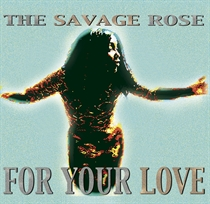 Savage Rose: For Your Love (CD)