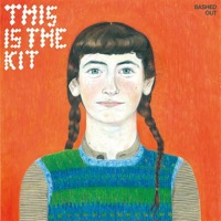 This is the Kit: Bashed Out (Vinyl)