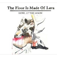 The Floor Is Made Of Lava: Howl At The Moon (CD)