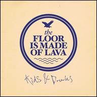 The Floor Is Made Of Lava: Kids & Drunks (CD)