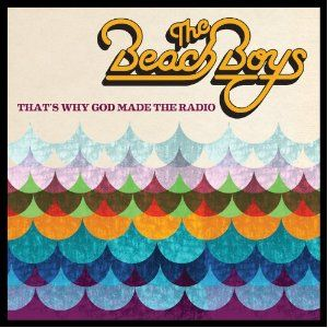Beach Boys: That\'s Why God Made The Radio (Vinyl)