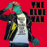 Blue Van: Would You Change Your Life? (Vinyl)