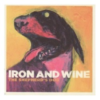 Iron & Wine: The Shepherd's Dog
