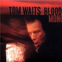 Waits, Tom: Blood Money