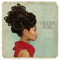June, Valerie: Pushin' Against A Stone