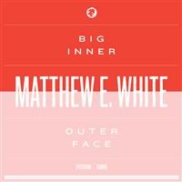 White, Matthew E.: Big Inner - Outer Face Edition