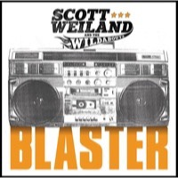 Weiland, Scott & the Wildabouts: Blaster