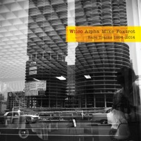 Wilco: Alpha Mike Foxtrot Rare Tracks 1994-2014 (4xCD)