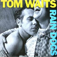 Waits, Tom: Rain Dogs