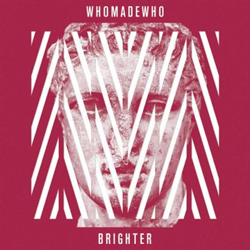 WhoMadeWho: Brighter (CD)