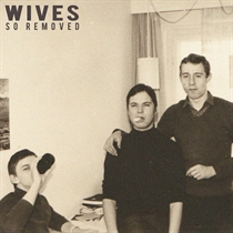 Wives: So Removed (Vinyl)