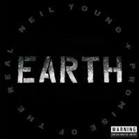 Young, Neil + Promise of the Real: Earth