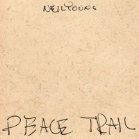 Young, Neil: Peace Trail