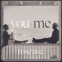 You + Me: Rose Ave.